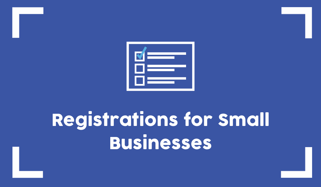 9 Essential Business Registrations Your Businesses Needs